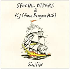 SPECIAL OTHERS & Kj(from Dragon Ash)「Sailin'」のCDジャケット