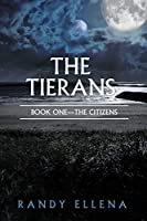 The Tierans: Book One -- The Citizens (The Trasceran Chronicles)