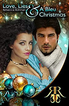 Love, Lies & A Bleu Christmas (Love, Lies & The D.A. Book 1) by [Rohman, Rebecca]