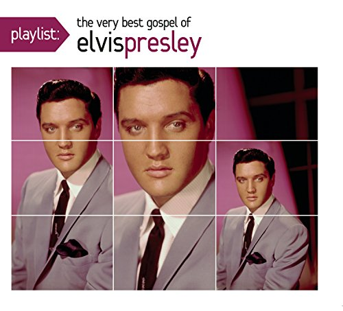 Playlist: the Very Best Gospel of Elvis Presley