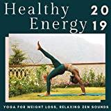 Healthy Energy 2019 - Yoga for Weight Loss, Relaxing Zen Sounds