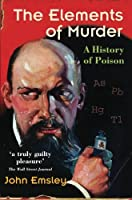 The Elements of Murder: A History of Poison【洋書】 [並行輸入品]