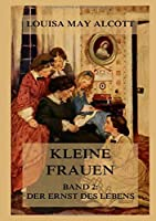 Kleine Frauen, Band 2: Der Ernst des Lebens: Deutsche Neuuebersetzung