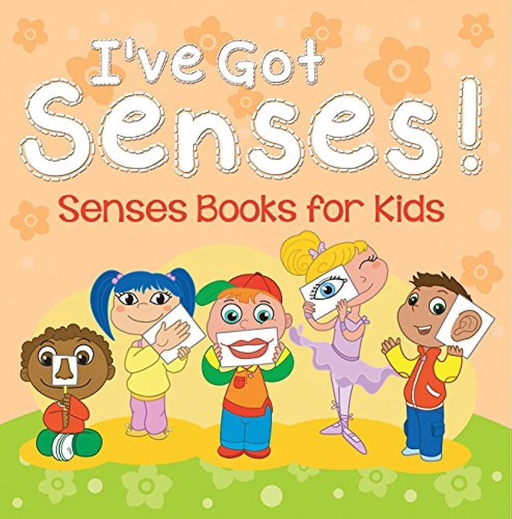 取る抽選ドールI've Got Senses!: Senses Books for Kids: Early Learning Books K-12 (Baby & Toddler Sense & Sensation Books) (English Edition)