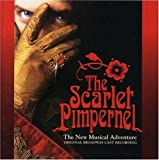 The Scarlet Pimpernel: The New Musical Adventure - Original Broadway Cast Recording 画像