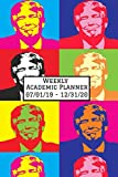 Weekly Academic Planner 07/01/19 - 12/31/20: Andy Warhol Styled Donald Trump 2019 - 2020 Weekly Academic planner