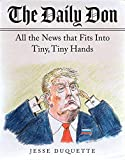 The Daily Don: All the News That Fits into Tiny, Tiny Hands
