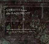 Ghosts from the Basement: Lost Songs Dreams & Folk