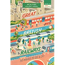 Great British Railways: 50 Things to See and Do (50 Things to See and Do Series)