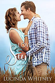 Love Me At Sunset (Romano Family Book 3) by [Whitney, Lucinda]