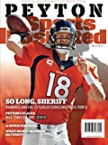 Sports Illustrated Peyton Manning Retirement Tribute Issue - Denver Broncos Cover: So Long, Sheriff