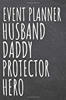 Event Planner Husband Daddy Protector Hero: Event Planner Dot Grid Notebook, Planner or Journal - 110 Dotted Pages - Office Equipment, Supplies - Funny Event Planner Gift Idea for Christmas or Birthday
