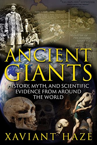 Ancient Giants: History, Myth, and Scientific Evidence from around the World (English Edition)