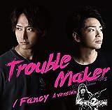 Trouble Maker/Fancy