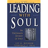 Leading with Soul: An Uncommon Journey of Spirit (J-B US non-Franchise Leadership Book 235)
