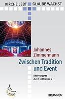 Zwischen Tradition und Event: Kirche waechst durch Gottesdienst