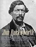 Jim Beckwourth: The Life and Legacy of the Former Slave Who Became One of America's Most Famous Mountain Men (English Edition)