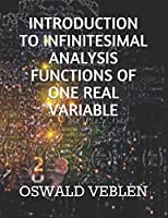 INTRODUCTION TO INFINITESIMAL ANALYSIS FUNCTIONS OF ONE REAL VARIABLE