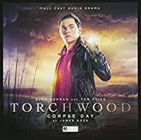 Torchwood: 15 - Corpse Day