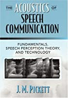 Acoustics of Speech Communication, The: Fundamentals, Speech Perception Theory, and Technology
