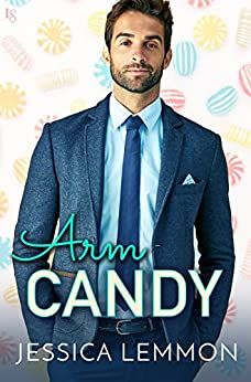 Arm Candy (Real Love Book 2) by [Lemmon, Jessica]