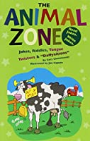 "The Animal Zone: Jokes, Riddles, Tongue Twisters & ""Daffynititons"" (The Funny Zone)"