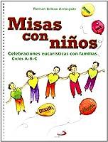 MISAS CON NIÑOS. CELEBRACIONES EUCARISTICAS CON FAMILIAS