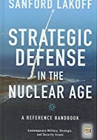 STRATEGIC DEFENSE IN THE NUCLEAR AGE