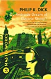 Do Androids Dream Of Electric Sheep?: The inspiration behind Blade Runner and Blade Runner 2049 (S.F. MASTERWORKS) (English Edition)