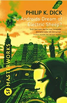 Do Androids Dream Of Electric Sheep?: The inspiration behind Blade Runner and Blade Runner 2049 (S.F. MASTERWORKS)