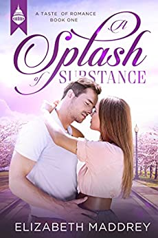 A Splash of Substance: Contemporary Christian Romance (Taste of Romance Book 1) by [Maddrey, Elizabeth]
