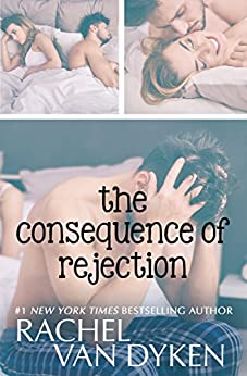 The Consequence of Rejection by [Van Dyken, Rachel]