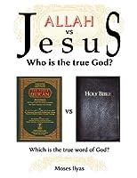 Allah Vs Jesus: Who Is the True God?