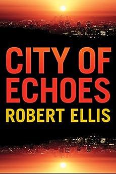City of Echoes (Detective Matt Jones Book 1) by [Ellis, Robert]