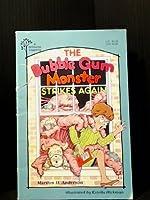 The Bubble Gum Monster Strikes Again
