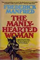 A Manly Hearted Woman