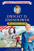 Dwight D. Eisenhower: Young Military Leader (Childhood of Famous Americans)