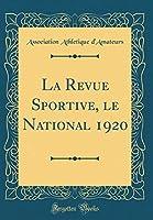 La Revue Sportive, Le National 1920 (Classic Reprint)