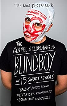The Gospel According to Blindboy in 15 Short Stories by [Boatclub, Blindboy]