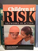 Children At Risk: Networks In Action