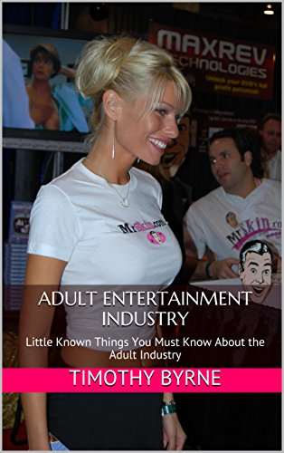 [Byrne, Timothy]のAdult Entertainment Industry: Little Known Things You Must  Know