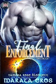 Vampire (Alpha Claim 7-Final Enforcement): New Adult Paranormal Romance (Vampire Alpha Claim) by [Eros, Marata, Blodgett, Tamara Rose]
