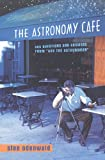 """The Astronomy Cafe: 365 Questions and Answers from """"Ask the Astronomer"""" ('scientific American' Library)"""