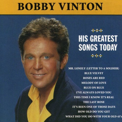 Mr Lonely: His Greatest Songs Today - Bobby Vinton