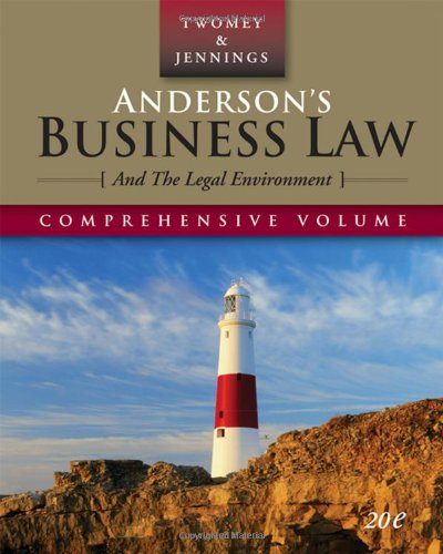 Download Anderson's Business Law and the Legal Environment: Comprehensive Volume (Business Law and the Legal Enivorment) 0324638183