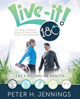 Live-It! 180°: Your body's intelligent design for losing weight, living fit, and enjoying life!
