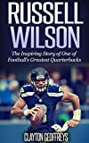 Russell Wilson: The Inspiring Story of One of Football's Greatest Quarterbacks (Football Biography Books) (English Edition)
