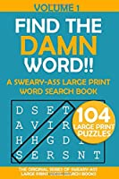 Find the Damn Word: A Sweary-Ass Large Print Word Search Book