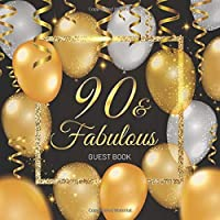 90 & Fabulous Guest Book: Celebration 90th Birthday Party Keepsake Gift Book for Best Wishes and Messages from Family and Friends to Write in 123 Pages Cream Paper Glossy Cover