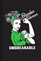 Bipolar Warrior Unbreakable: Bipolar Awareness Gifts Blank Lined Notebook Support Present For Men Women Green Ribbon Awareness Month / Day Journal for Him Her